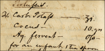 &quot;Pertussis [Recipe]. Carb. Potass --------- [1 dram]. Cocus -- 10. gr Aq. fervent -- O [half] for an infant.&quot;