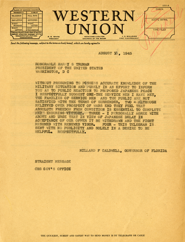 Governor Millard F. Caldwell Telegram  Urging President Harry S. Truman Not to Accept Anything Less than the Unconditional Surrender of Japan (August 13, 1945)